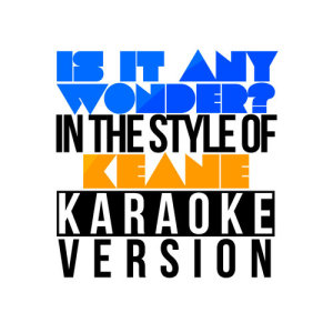 Karaoke - Ameritz的專輯Is It Any Wonder? (In the Style of Keane) [Karaoke Version] - Single