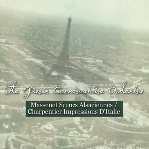 Massenet: Scenes Alsaciennes - Charpentier: Impressions D'Italie