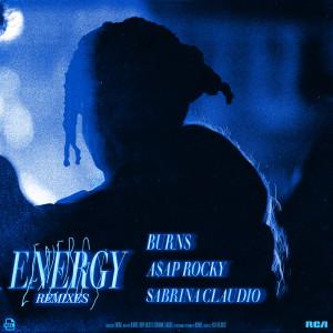ฟังเพลงออนไลน์ เนื้อเพลง Energy (with A$AP Rocky & Sabrina Claudio) (BURNS' Extra Energy Edit) ศิลปิน BURNS