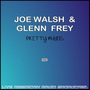 Joe Walsh的專輯Pretty Maids (Live)