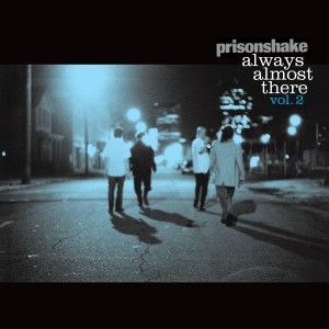 Album Always Almost There Vol. 2 from Prisonshake