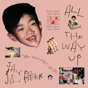 Listen to All The Way Up (K) song with lyrics from Jay Park