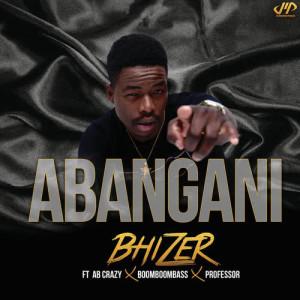 Listen to Abangani song with lyrics from Bhizer