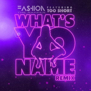 Album What's Yo Name (Remix) from Too Short