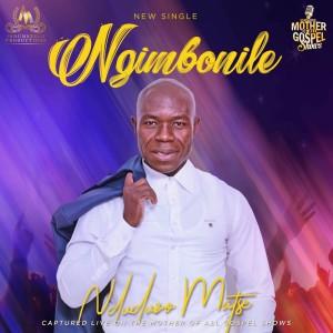 Listen to Ngimbonile song with lyrics from Nduduzo Matse