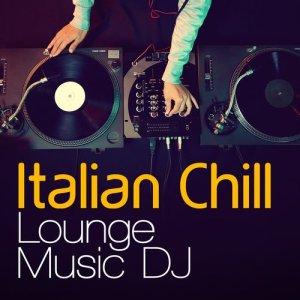 Album Italian Chill Lounge Music DJ from Italian Chill Lounge Music DJ