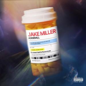 ADDERALL (Explicit) dari Jake Miller