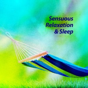 Sensuous Relaxation & Sleep