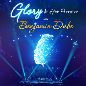 Album Glory in His Presence from Benjamin Dube