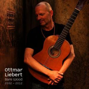Album Bare Wood from Ottmar Liebert
