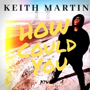 Album How Could You from Keith Martin