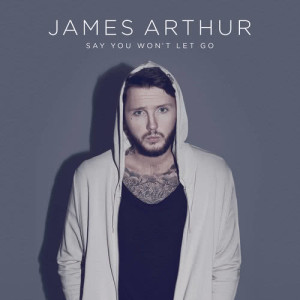 ฟังเพลงออนไลน์ เนื้อเพลง Say You Won't Let Go ศิลปิน James Arthur