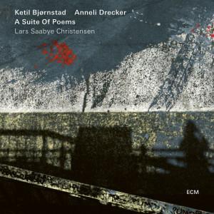 Album A Suite Of Poems (Lars Saabye Christensen) from Ketil Bjørnstad