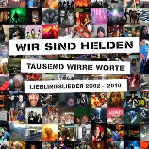 Wir Sind Helden的專輯Tausend Wirre Worte - Lieblingslieder 2002-2010