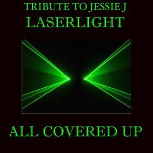 Tribute To Jessie J Laserlight