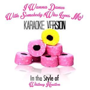 Karaoke - Ameritz的專輯I Wanna Dance with Somebody (Who Loves Me) [In the Style of Whitney Houston] [Karaoke Version] - Single