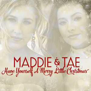 Have Yourself A Merry Little Christmas (2019), a song by Maddie & Tae - JOOX