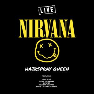 Album Hairspray Queen (Live) from Nirvana