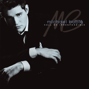 Michael Bublé的專輯Call Me Irresponsible (Deluxe)