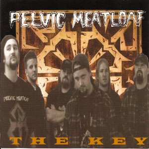 Album The Key (Explicit) from Pelvic Meatloaf
