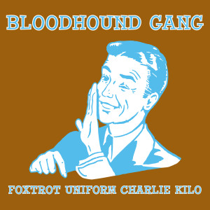 Album Foxtrot from Bloodhound Gang