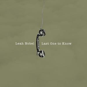 Last One To Know dari Leah Nobel