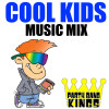 Party Band Kings Album Cool Kids Music Mix Mp3 Download