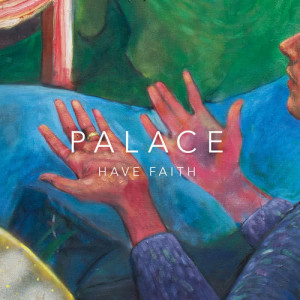 Album Have Faith from Palace