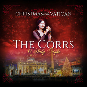 O Holy Night (Christmas at The Vatican) (Live) dari The Corrs