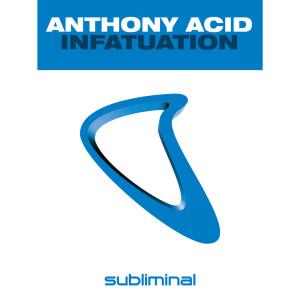 Album Infatuation from Anthony Acid