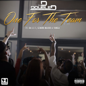 Album One for the Team (feat. Da L.E.S, Gemini Major & Yanga) (Explicit) from DJ D Double D