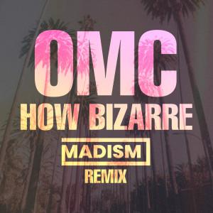 Album How Bizarre (Madism Remix) from OMC
