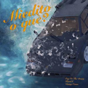 Danny Ocean的專輯Miedito o Qué? (feat. KAROL G)