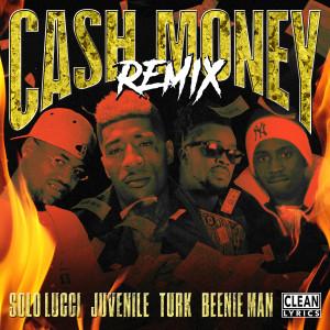 Album Cash Money (Remix) [feat. Juvenile, Turk & Beenie Man] from Solo Lucci