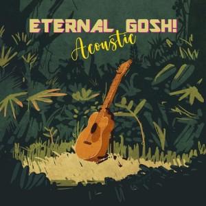 Album Eternal Gosh Acoustic EP from Eternal Gosh