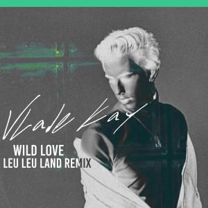 Wild Love (Leu Leu Land Remix)