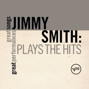 Jimmy Smith的專輯Plays The Hits (Great Songs/Great Performances)