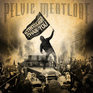 Album Stronger Than You from Pelvic Meatloaf