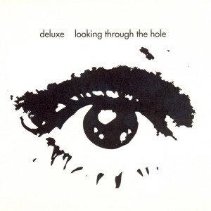 Album Looking Through the Hole from Deluxe