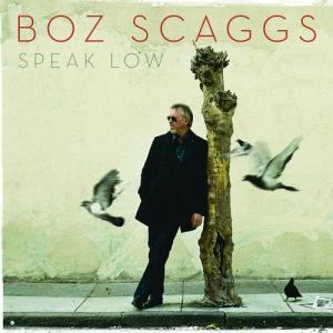 Speak Low 2008 Boz Scaggs