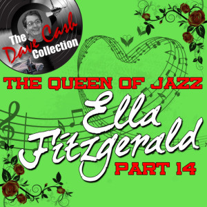 Ella Fitzgerald的專輯The Queen of Jazz Part 14 - [The Dave Cash Collection]