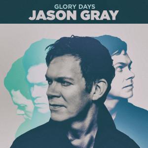 Album Glory Days from Jason Gray
