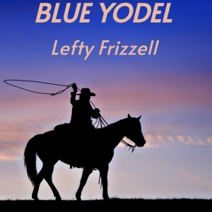 Album Blue Yodel from Lefty Frizzell
