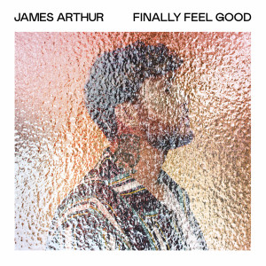 Listen to Finally Feel Good song with lyrics from James Arthur