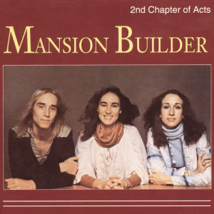 Album Mansion Builder from 2nd Chapter Of Acts