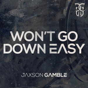 Listen to Won't Go Down Easy song with lyrics from Jaxson Gamble