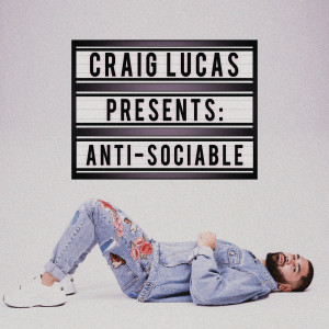 Listen to Anti-Sociable song with lyrics from Craig Lucas