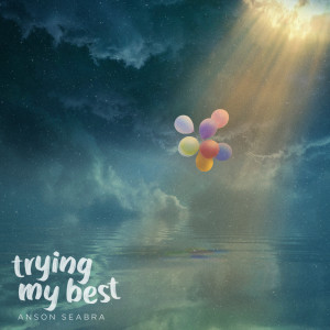 Listen to Trying My Best song with lyrics from Anson Seabra