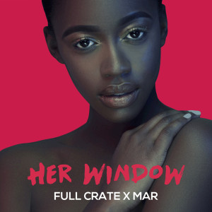 Album Her Window from Full Crate x Mar