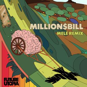 Album Million$Bill (Melé Remix) (Explicit) from Future Utopia